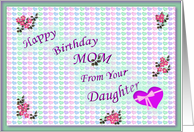 Happy Birthday Mom from daughter pink flowers and hearts card