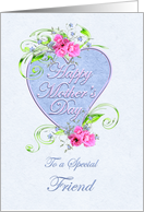 Mother's Day for Friend with Pink and Blue Flowers card