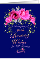 Nana 90th Birthday Bouquet of Wishes card