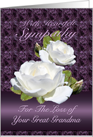 Loss of Great Grandma, Heartfelt Sympathy White Roses card