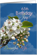 Wife 65th Birthday Joy and Love White Flowers card