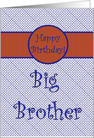 Happy Birthday for Big Brother, Blue with Orange card