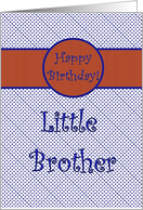 Happy Birthday for Little Brother, Blue with Orange card
