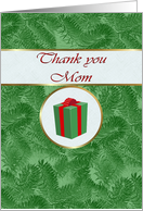 Thank you Mom for Gift, Green Spruce and Gift Package card