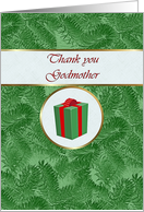 Thank you Godmother for Gift, Green Spruce and Gift Package card