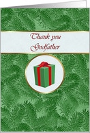 Thank you Godfather for Christmas Gift, Green Spruce and Gift Package card