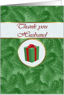 Thank you Husband for Christmas Gift, Green Spruce and Gift Package card