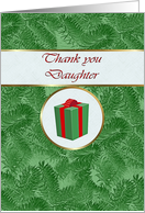 Thank you Daughter for Christmas Gift, Green Spruce and Gift Package card
