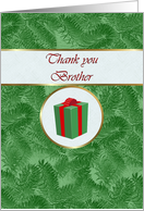 Thank you Brother for Christmas Gift, Green Spruce and Gift Package card