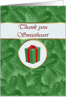 Thank you Sweetheart for Christmas Gift, Green Spruce and Gift Package card