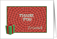 Thank you Friend for Christmas Gift, Red Tartan and Gift card