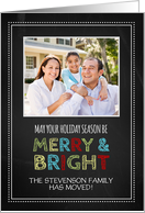 Photo Merry & Bright Christmas We've Moved Card - Colorful Chalkboard card