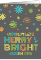 Merry & Bright Christmas Our Home to Yours Card - Colorful Snowflakes card