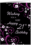 Happy 21st Birthday - Black & Pink Flowers card