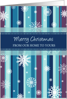 Merry Christmas Our Home to Yours Card - Stripes and Snowflakes card