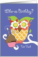 Vet Tech Colorful Owl and Cupcake Happy Birthday card