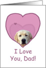 Birthday Love Dad Yellow Lab in Heart card