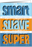 Smart suave super - birthday male cousin card