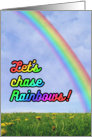 Let's chase Rainbows / Happy find a Rainbow Day card