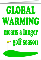 GLOBAL WARMING MEANS A LONGER GOLF SEASON - GOLFING card