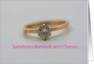 sometimes diamonds are not forever... card