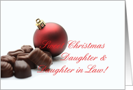 Sweet Christmas card for Daughter Daughter in Law Chocolates & red ornament card