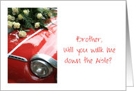 brother will you walk me down the aisle, classic red car card