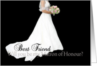 Best friend Will you be my Matron of Honour request card