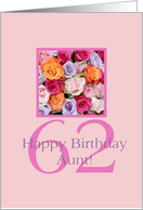 62nd�birthday Aunt, colorful rose bouquet card