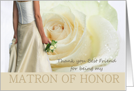 best friend Thank you for being my Matron of Honor - Bride and White rose card