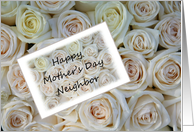 Neighbor Happy Mother's Day White Roses card