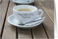 boyfriend Happy Father's Day Cup of Coffee card