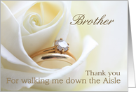 Brother Thank you for walking me down the Aisle - Bridal set in white rose card