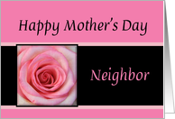 Pink rose mother's day card for Neighbor card
