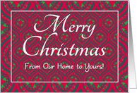 Christmas Card, Our Home to Yours, Festive Red, Green Baubles & Stars card