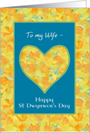 St Dwynwen's Day Daffodils Heart for Wife card