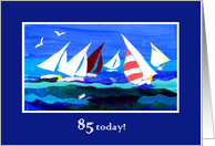 85th Birthday Card - Sailing card