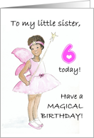 6th Birthday Fairy Card for a Little Sister card