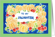 Thanksgiving Card for a Daughter -Pumpkins and Apples card