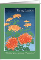 Custom-Front Get Well Card for Mother, Chrysants card