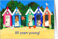 Beach Huts 85th Birthday Card