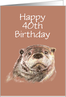 Fun 40th Happy Birthday Humor Watercolor Otter Animal card