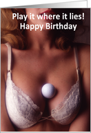 Happy Birthday, golf ball in woman's bra card