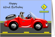 62nd Birthday, age humor, raccoon driving red classic car, convertible card
