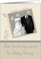 Thank You For Being a part of Our Wedding Ceremony, gown and tuxedo card