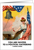 You Are Invited To A Political Gathering (Liberty Bell Eagle Flag) card