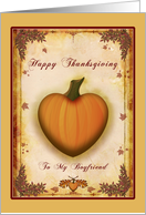 To My Boyfriend Happy Thanksgiving - pumpkin heart, leaves, autumn foliage, card