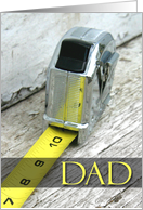 Nobody measures up to Dad, Happy Birthday, tape measure card