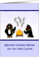 Warmest Holiday Wishes Mail Carrier-Penguins by the fire card