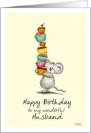 Happy Birthday Husband - Cute Mouse with a pile of cupcakes card